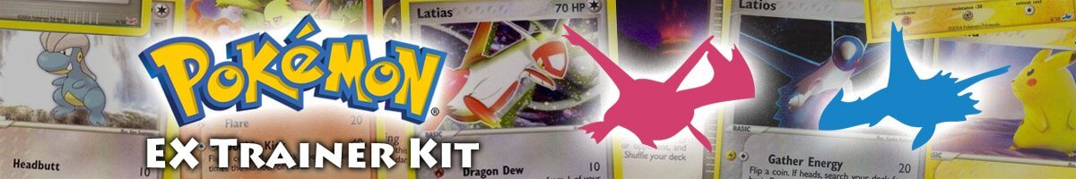 Pokemon EX Trainer Kit Latias and Latios set